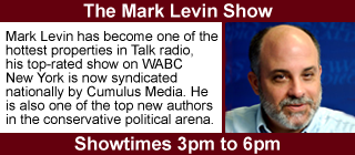 Mark Levin,Show Times 3pm to 6pm.